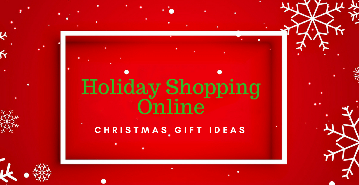 Holiday Shopping Online Christmas Gift Ideas Art Of Being A Mom